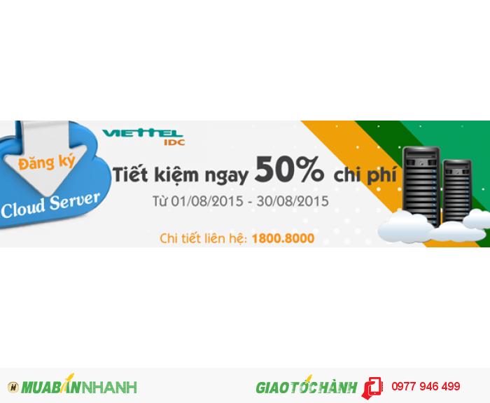 Giảm 50% chi phí khi chuyển đổi lên Cloud server tại Viettel IDC