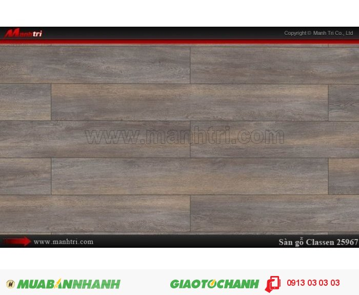 Sàn gỗ công nghiệp Classen 25967; Qui cách:1286 x 160 x 8mm; Ứng dụng: Thi công lắp đặt làm sàn gỗ nội thất trong nhà, phòng khách, phòng ngủ, phòng ăn, showroom, trung tâm thương mại, shopping, sàn thi đấu. Giá bán: 339.000VND, 3