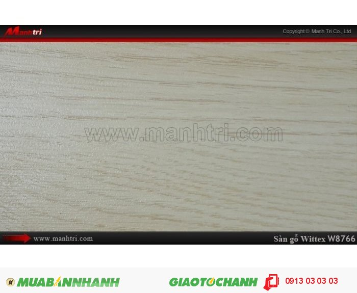 Sàn gỗ công nghiệp Wittex W8766| Qui cách: 1215 x 165 x 12mm| Ứng dụng: Thi công lắp đặt làm sàn gỗ nội thất trong nhà, phòng khách, phòng ngủ, phòng ăn, showroom, trung tâm thương mại, shopping, sàn thi đấu. Giá bán: 239.000VND, 1