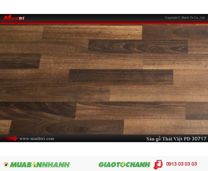 Sàn gỗ công nghiệp Thái Việt PD30717, sàn gỗ công nghiệp chịu nước| Quy cách: 1205 x 192 x 8mm| Xuất xứ: Thái Lan| Chống trầy AC3| Ứng dụng: Thi công lắp đặt làm sàn gỗ nội thất trong nhà, phòng khách, phòng ngủ, phòng ăn, showroom, trung tâm thương mại, shopping, sàn thi đấu. Giá bán: 229,000 VNĐ, 3