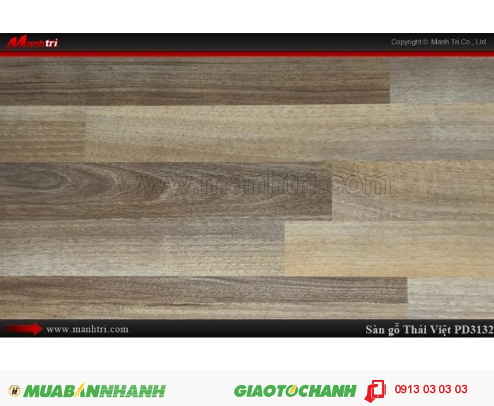 Sàn gỗ công nghiệp Thái Việt PD3132, sàn gỗ Thái Lan chịu nước | Xuất xứ: Thái Lan | Quy cách: 1205 x 193x 12mm | Chống trầy AC4 | Ứng dụng: Thi công lắp đặt làm sàn gỗ nội thất trong nhà, phòng khách, phòng ngủ, phòng ăn, showroom, trung tâm thương mại, shopping, sàn thi đấu. Giá bán: 359.000VND, 3