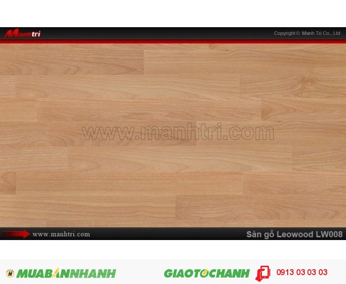 Sàn gỗ công nghiệp Leowood LW008, dày 12mm, chống mài mòn, độ bền cao | Kích thước (L x W x H): 1218mm x 195mm x 12mm | Trọng lượng: 10.00kg | Ứng dụng: Thi công lắp đặt làm sàn gỗ nội thất trong nhà, phòng khách, phòng ngủ, phòng ăn, showroom, trung tâm thương mại, shopping, sàn thi đấu. Giá bán: 365.000VND, 3