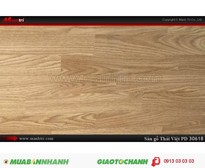 Sàn gỗ công nghiệp Thái Việt PD30618, sàn gỗ chịu nước | Xuất xứ: Thái Lan | Quy cách: 1205 x 192 x 8mm | Ứng dụng: Thi công lắp đặt làm sàn gỗ nội thất trong nhà, phòng khách, phòng ngủ, phòng ăn, showroom, trung tâm thương mại, shopping, sàn thi đấu. Giá bán: 229.000VND, 3