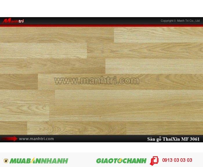 Sàn gỗ công nghiệp Thaixin MF3061, dày 8.3mm, chống cháy chồng trầy, chịu nước | Qui cách: 1205 x 192 x 8,3 mm | Chống trầy: AC4 | Ứng dụng: Thi công lắp đặt làm sàn gỗ nội thất trong nhà, phòng khách, phòng ngủ, phòng ăn, showroom, trung tâm thương mại, shopping, sàn thi đấu. Giá bán: 229.000VND, 5