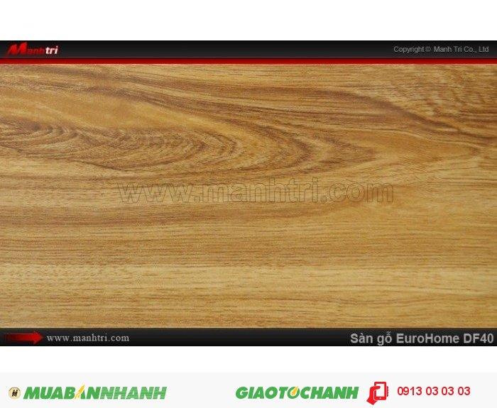 Sàn gỗ công nghiệp EuroHome DF40 | Qui cách: 806 x 134 x 8mm | Chống trầy: AC4 | Ứng dụng: Thi công lắp đặt làm sàn gỗ nội thất trong nhà, phòng khách, phòng ngủ, phòng ăn, showroom, trung tâm thương mại, shopping, sàn thi đấu. Giá bán: 155.000VND, 4
