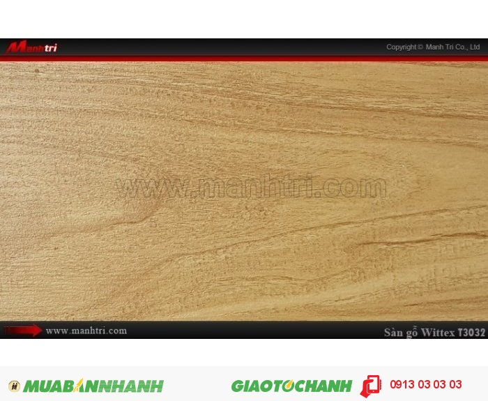 Sàn gỗ công nghiệp Wittex T3032 | Qui cách: 1215 x 195 x 8.3mm | Ứng dụng: Thi công lắp đặt làm sàn gỗ nội thất trong nhà, phòng khách, phòng ngủ, phòng ăn, showroom, trung tâm thương mại, shopping, sàn thi đấu. Giá bán: 149.000VND, 5