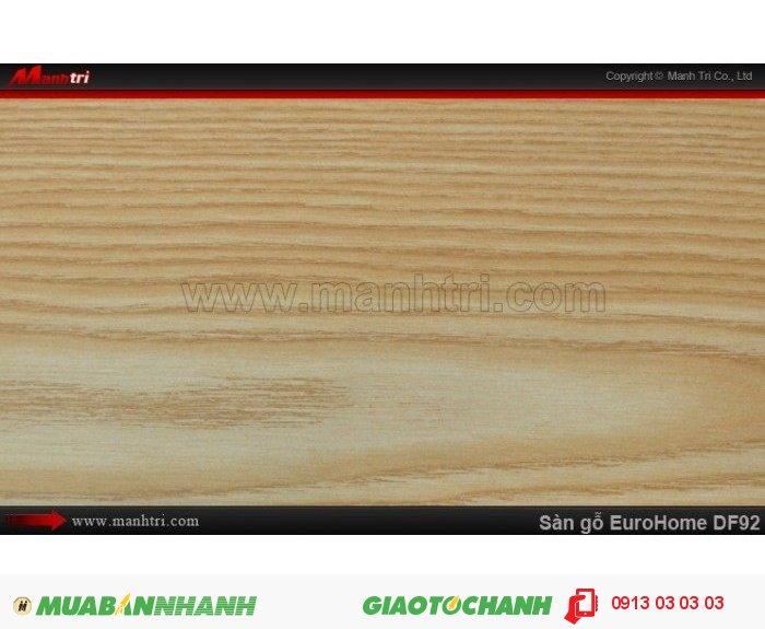 Sàn gỗ công nghiệp EuroHome DF92 | Qui cách: 806 x 134 x 8mm | Chống trầy: AC4 | Ứng dụng: Thi công lắp đặt làm sàn gỗ nội thất trong nhà, phòng khách, phòng ngủ, phòng ăn, showroom, trung tâm thương mại, shopping, sàn thi đấu. Giá bán: 155.000VND, 1