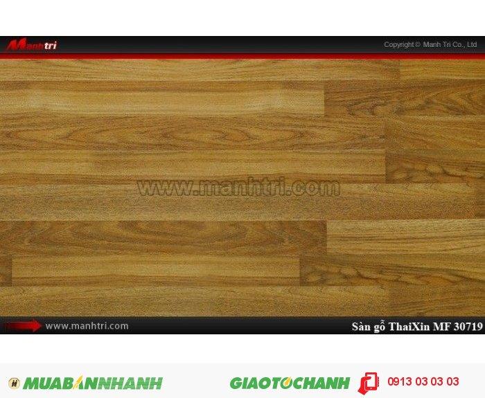 Sàn gỗ công nghiệp Thaixin MF30719, dày 8mm, chống cháy chồng trầy, chịu nước | Qui cách: 1205 x 193 x 8 mm | Chống trầy: AC4 | Ứng dụng: Thi công lắp đặt làm sàn gỗ nội thất trong nhà, phòng khách, phòng ngủ, phòng ăn, showroom, trung tâm thương mại, shopping, sàn thi đấu. Giá bán: 229.000VND, 5