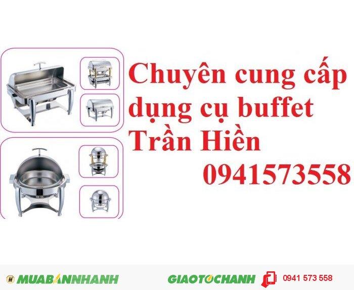 Chuyên phân phối dụng cụ buffet cho nhà hàng khách sạn GIAO HÀNG MIỄN PHÍ TOÀN QUỐC