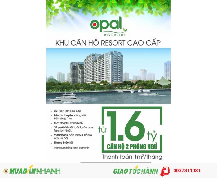 Căn Hộ Resort Opal Riverside Q.Thủ Đức : Chính thức khai trương nhà mẫu 01/04/2016