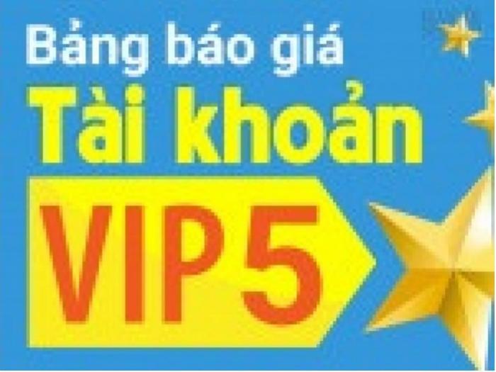 Tăng doanh thu với tài khoản VIP 5. Tại sao không?