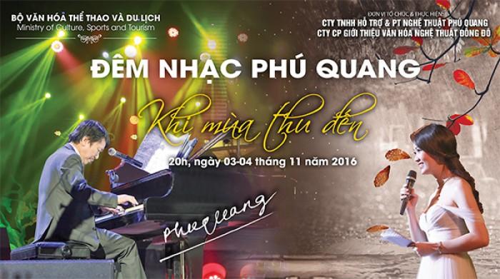 Bán vé đêm nhạc Phú Quang  Khi mùa thu đến ngày 3&4/11/2016 tại Nhà hát lớn Hà Nội