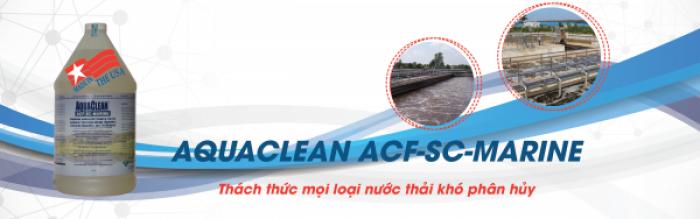 AQUACLEAN ACF-SC-MARINE - Thách thức mọi loại nước thải khó phân hủy