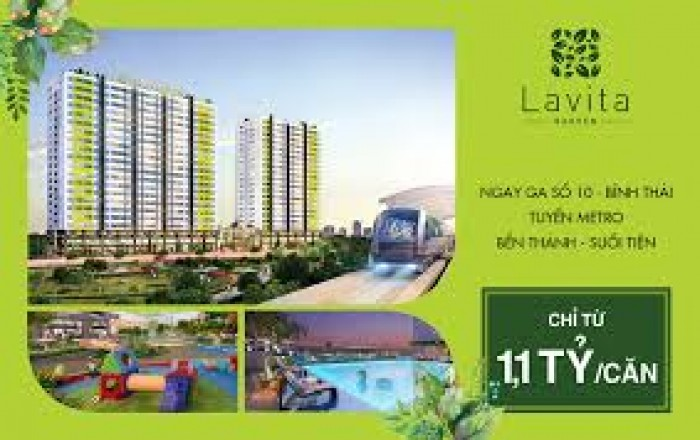 Lý do nên đầu tư Căn hộ Lavita Garden, Ngã 4 Bình Thái, cách Ga Metro 100m
