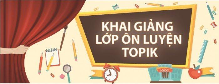 Luyện ÔN TOPIK I, II; Tiếng Hàn Xuất khẩu LĐ, Tiếng Hàn sơ cấp 1,2,3 tại Hà Nội
