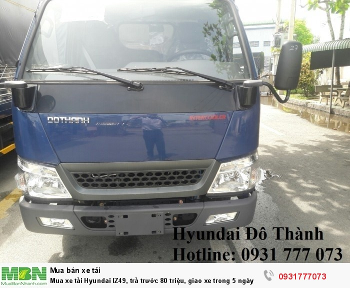 Mua xe tải Hyundai IZ49, trả trước 80 triệu, giao xe trong 5 ngày - Hotline: 0931777073 (24/24)