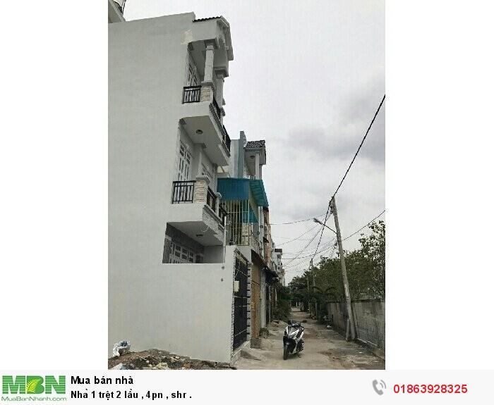 Nhà 1 trệt 2 lầu , 4PN , shr .
