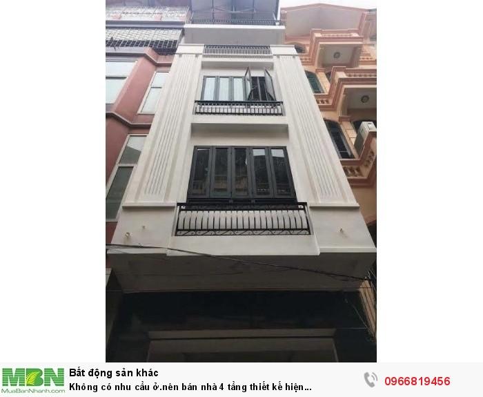 Không có nhu cầu ở.nên bán nhà 4 tầng thiết kế hiện đại (48m2*4T),Văn quán Hà đông