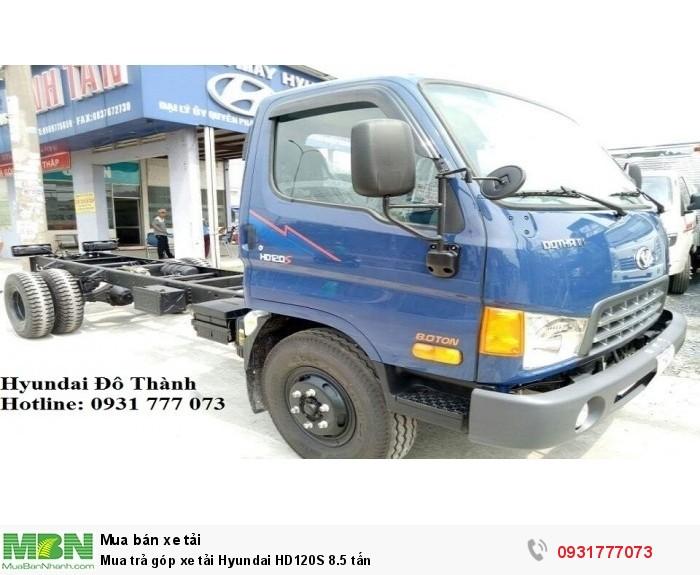 Mua trả góp xe tải Hyundai HD120S 8.5 tấn - Gọi ngay: 0931777073 (24/24)
