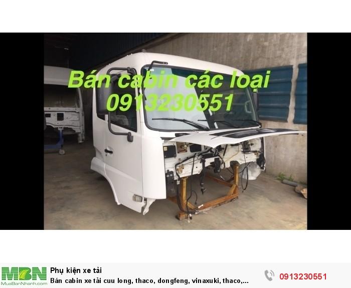 Bán cabin xe tải cuu long, thaco, dongfeng, vinaxuki, thaco, howo, forland, jac, camc, dongfeng
