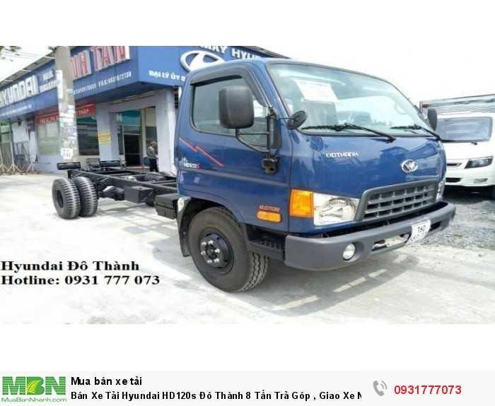 Bán Xe Tải Hyundai HD120s Đô Thành 8 Tấn Trả Góp , Giao Xe Ngay