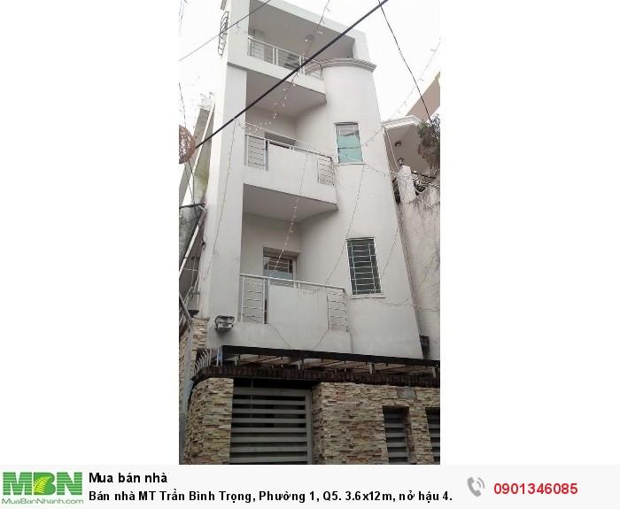 Bán nhà MT Trần Bình Trọng, Phường 1, Q5. 3.6x12m, nở hậu 4.5m 3 lầu đẹp