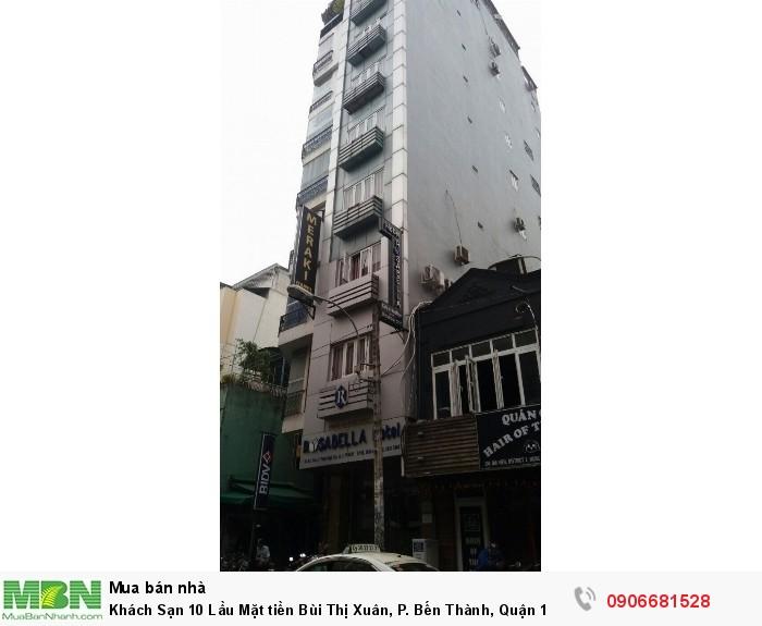 Khách Sạn 10 Lầu Mặt tiền Bùi Thị Xuân, P. Bến Thành, Quận 1