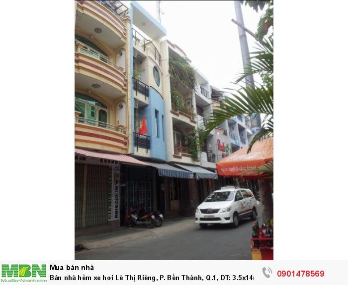 Bán nhà hẻm xe hơi Lê Thị Riêng, P. Bến Thành, Q.1, DT: 3.5x14m, trệt, 3 tầng lầu xây rất đẹp.