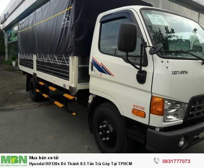 Hyundai HD120s Đô Thành 8.5 Tấn Trả Góp Tại TPHCM