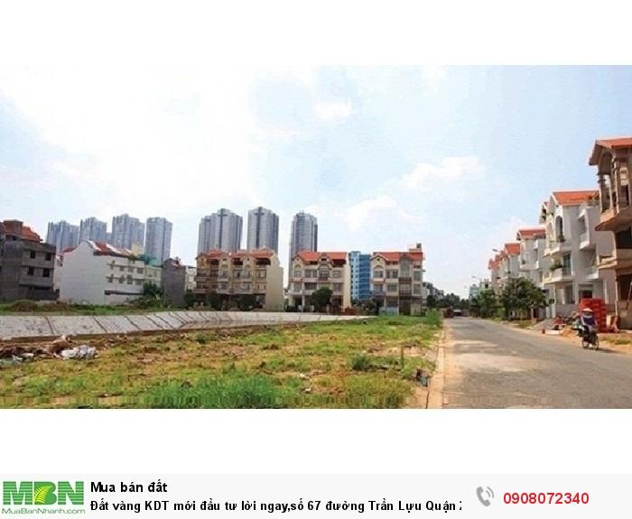 Đất vàng KDT mới đầu tư lời ngay,số 67 đường Trần Lựu Quận 2,giá ưu đãi nhất hiện nay,đã có sổ.