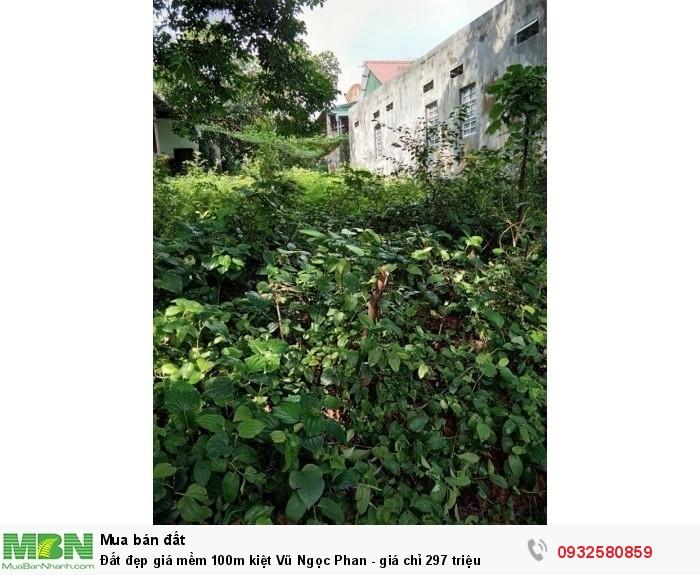 Đất đẹp giá mềm 100m kiệt Vũ Ngọc Phan - giá chỉ 297 triệu