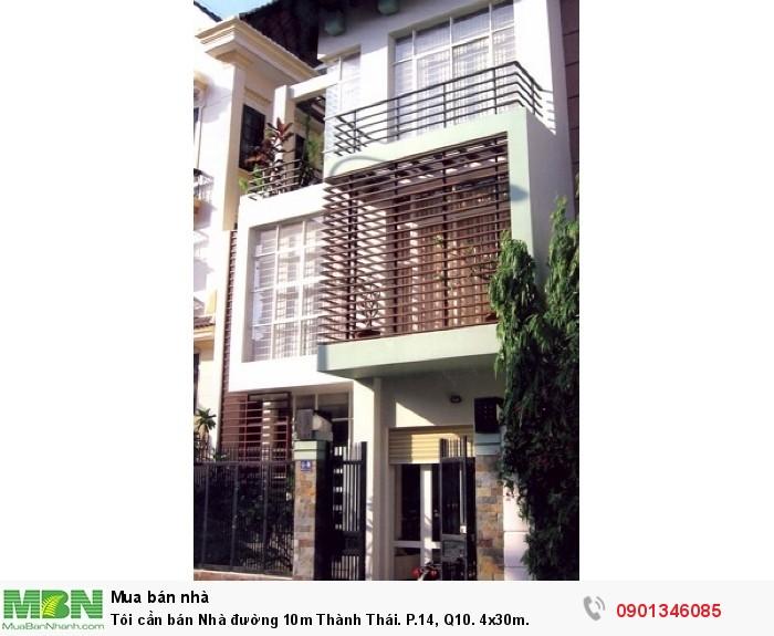Tôi cần bán Nhà đường 10m Thành Thái. P.14, Q10. 4x30m.