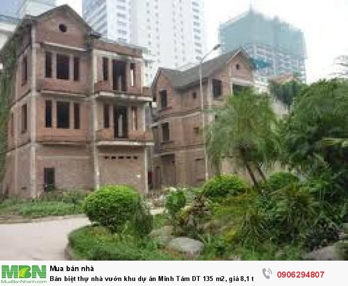 Bán biệt thự nhà vườn khu dự án Minh Tâm DT 135 m2, giá 8,1 tỷ