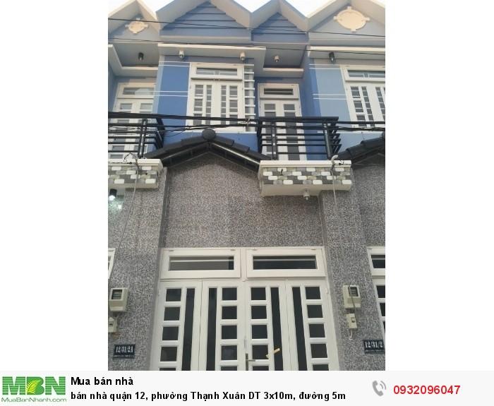 bán nhà quận 12, phường Thạnh Xuân DT 3x10m, đường 5m