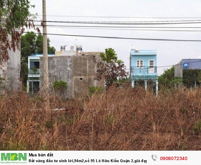 Đất vàng đầu tư sinh lời,94m2,số 95 Lê Hữu Kiều Quận 2,giá đẹp nhất khu vực,đã có sổ.