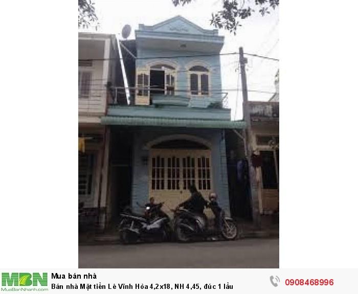 Bán nhà Mặt tiền  Lê Vĩnh Hòa 4,2x18, NH 4,45, đúc 1 lầu