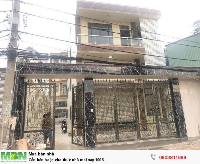 Cần bán hoặc cho thuê nhà moi xay 100%