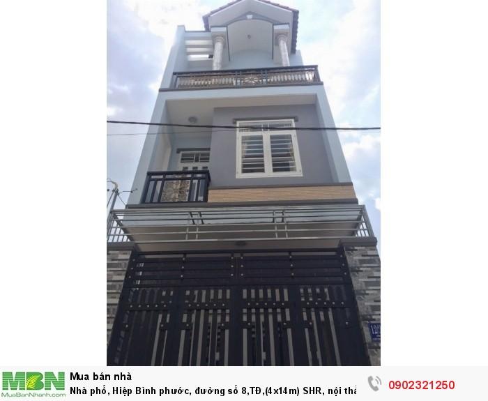 Nhà phố, Hiệp Bình phước, đường số 8,TĐ,(4x14m) SHR, nội thất cao cấp, xem nhà là ưng ngay