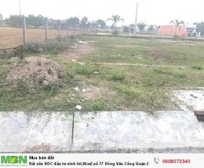 Đất nền KDC đầu tư sinh lời,96m2,số 77 Đồng Văn Cống Quận 2,giá đẹp nhất khu vực,đã có sổ.