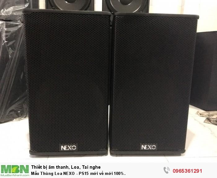 Mẫu Thùng Loa NEXO - PS15 mới về mới 100%.