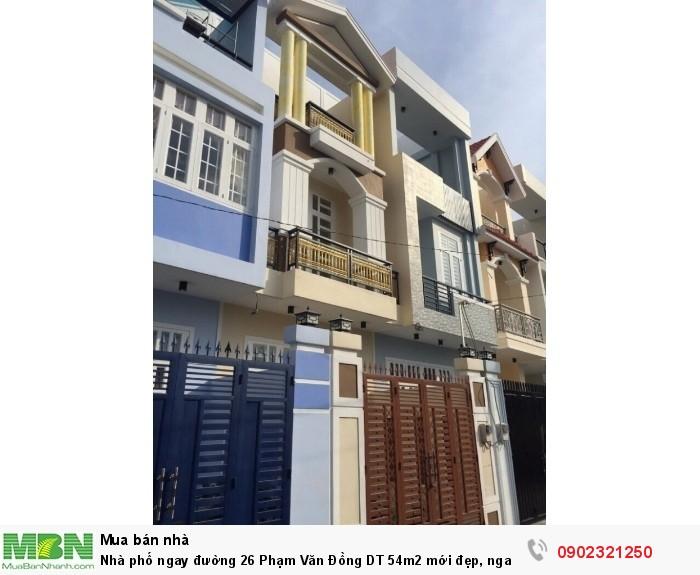 Nhà phố ngay đường 26 Phạm Văn Đồng DT 54m2 mới đẹp, ngay TT thương mại