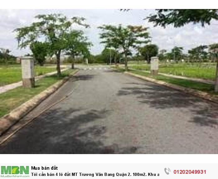 Tôi cần bán 4 lô đất MT Trương Văn Bang Quận 2. 100m2. Khu an ninh.