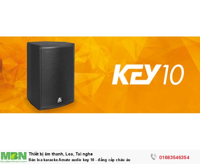 Bán loa karaoke Amate audio key 10 - đẳng cấp châu âu