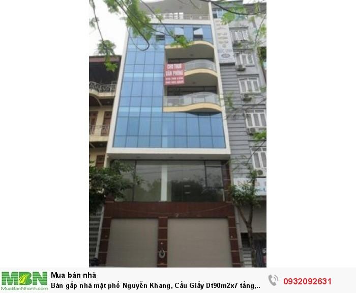 Bán gấp nhà mặt phố Nguyễn Khang, Cầu Giấy Dt90m2x7 tầng, Mt4.5m,giá 26 tỷ