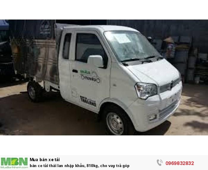 bán xe tải thái lan nhập khẩu, 810kg, cho vay trả góp