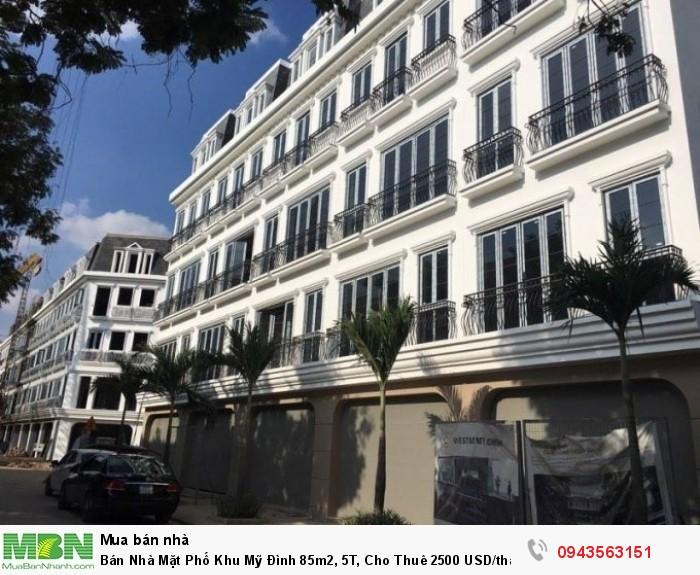 Bán Nhà Mặt Phố Khu Mỹ Đình 85m2, 5T, Cho Thuê 2500 USD/tháng
