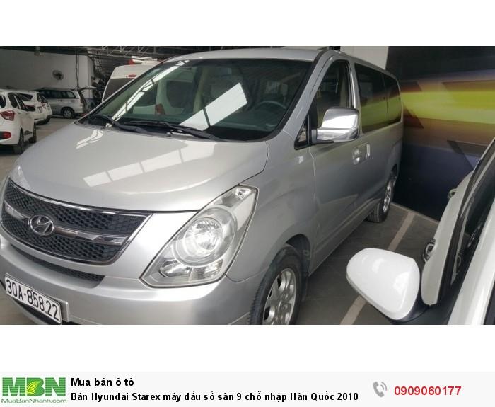Bán Hyundai Starex máy dầu số sàn 9 chỗ nhập Hàn Quốc 2010 lăn bánh 2011 màu ghi bạc