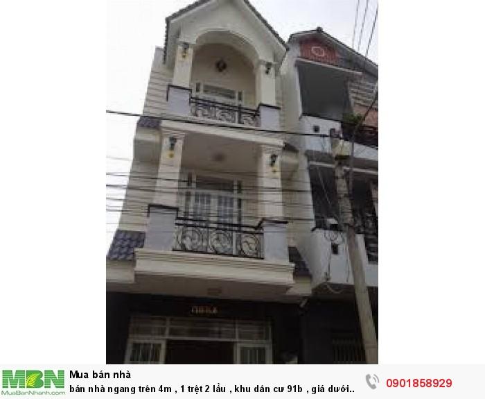 bán nhà ngang trên 4m , 1 trệt 2 lầu , khu dân cư 91b , giá dưới  3 tỷ