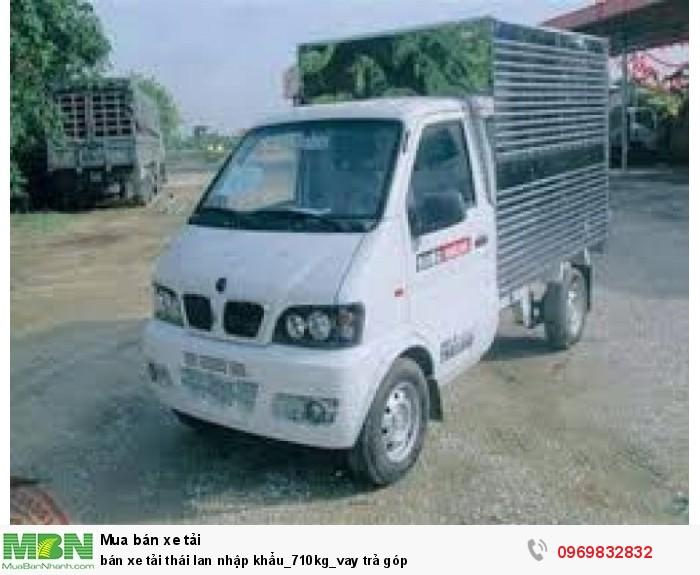 bán xe tải thái lan nhập khẩu_710kg_vay trả góp