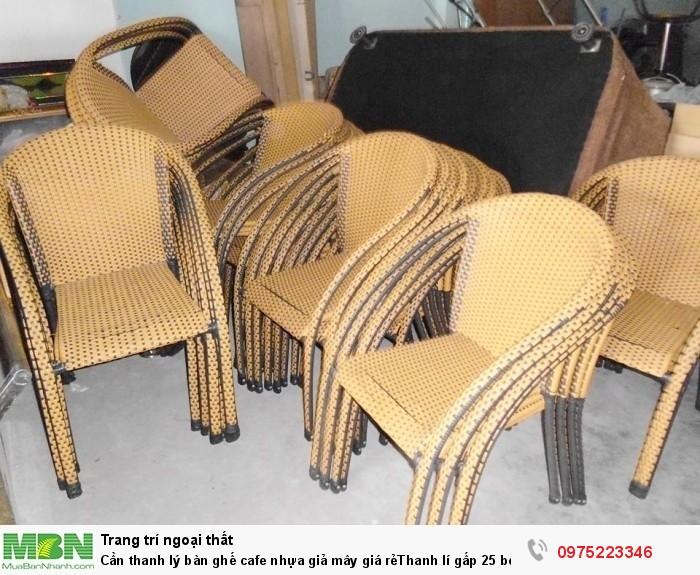Cần thanh lý bàn ghế cafe nhựa giả mây  25 bộ2